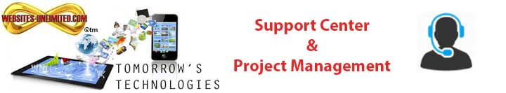 Your on-line Websites-Unlimited Support Center & Project Management!